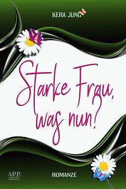 Starke Frau, was nun