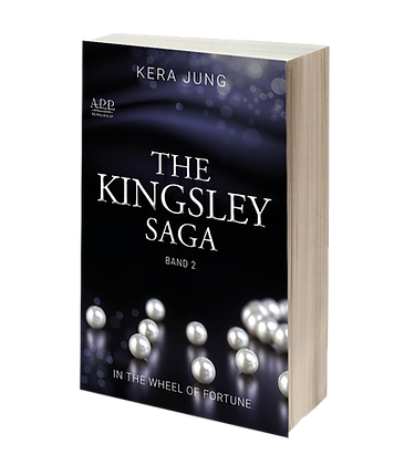 In the Wheel of fortune – The Kingsley Saga Teil zwei