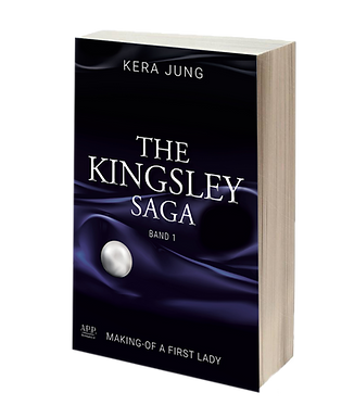 Making-of a FirstLady – The Kingsley-Saga Teil eins