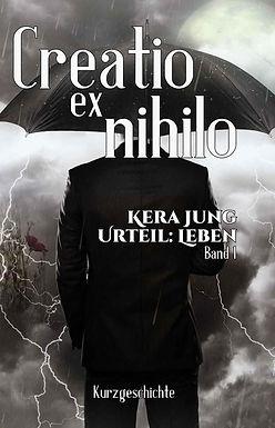 Creatio ex nihilo (Urteil Leben, Teil 1)