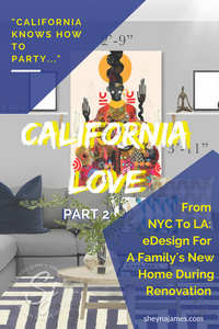 California Love Part 2: Family Room- From NYC to LA: e-design for a family's new home during renovation