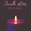 Janelle Artis - Protect Your Light