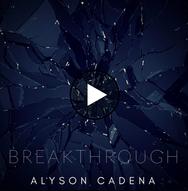 Alyson Cadena - Break Through