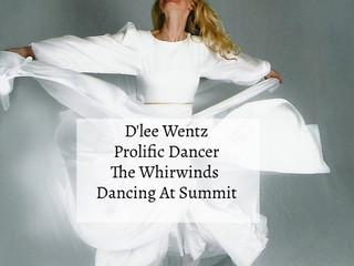 D'lee Wentz A Prolific Dancer At The Summit &  Lynn Zuk-Lloyd Artist!!