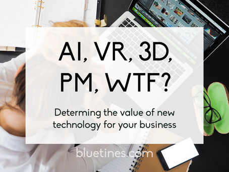 AI, VR, 3D, WTF?  How to determine new tech's worth