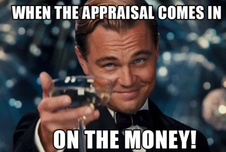 Appraisal?  What is it and are they that big of a deal?  UMMM... YES!