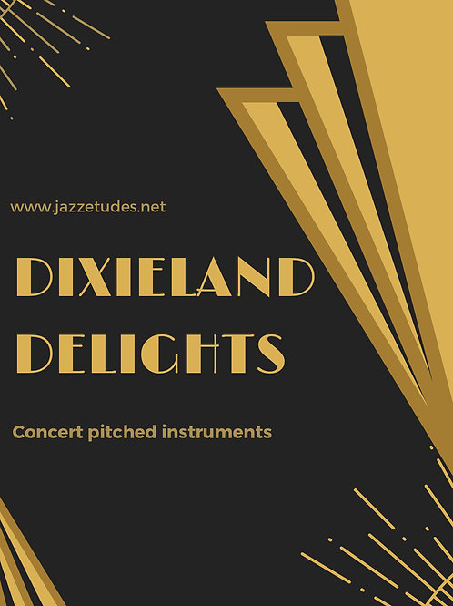 Dixieland delights - 10 jazz etudes - Concert pitch
