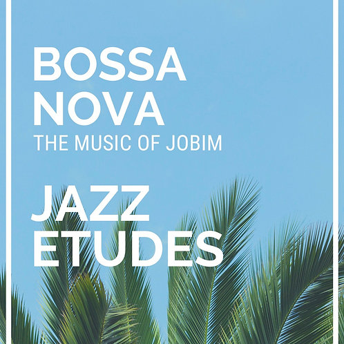 Bossa Nova - Jazz etudes Concert pitch