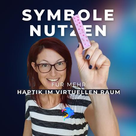 Haptik im virtuellen Raum 3: Symbole nutzen, Wort & Gegenstand weitergeben