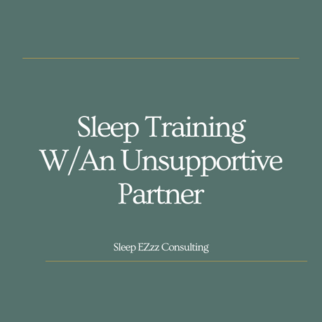Sleep Training With An Unsupportive Partner