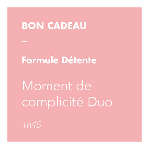 Formule - Moment de complicité Duo