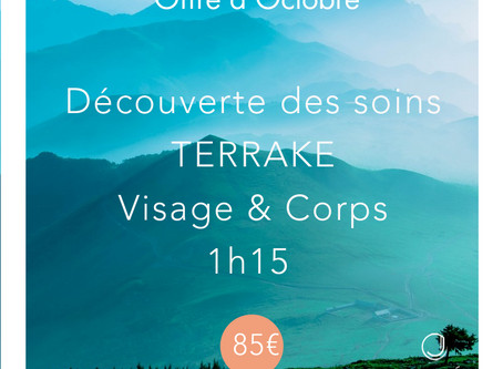 Offre Jolité du mois d'Octobre -  Découverte des soins TERRAKE Visage & Corps