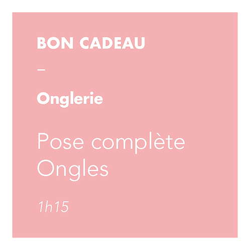 Onglerie - Pose complète Ongles
