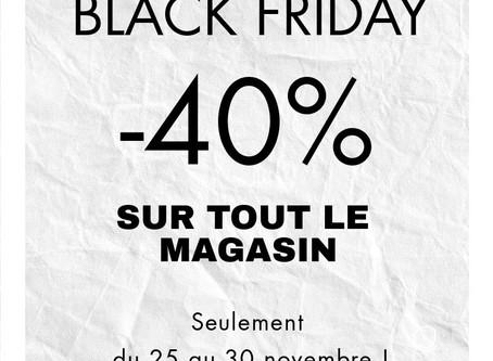 BLACK FRIDAY - 40% sur l'ensemble de la boutique !