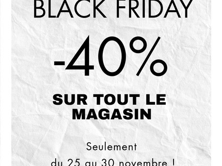 BLACK FRIDAY - 40% sur l'ensemble de la boutique !