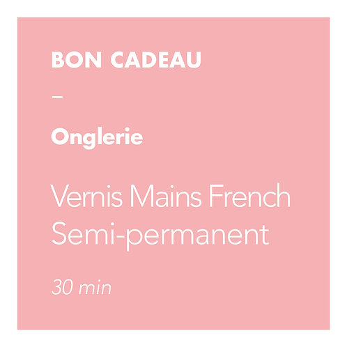 Onglerie - Vernis Mains French Semi-permanent