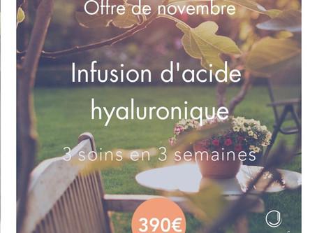 Offre Jolité du mois de novembre - Infusion d'acide hyaluronique
