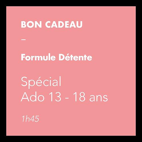 Formule - Spécial Ado (13-18 ans)