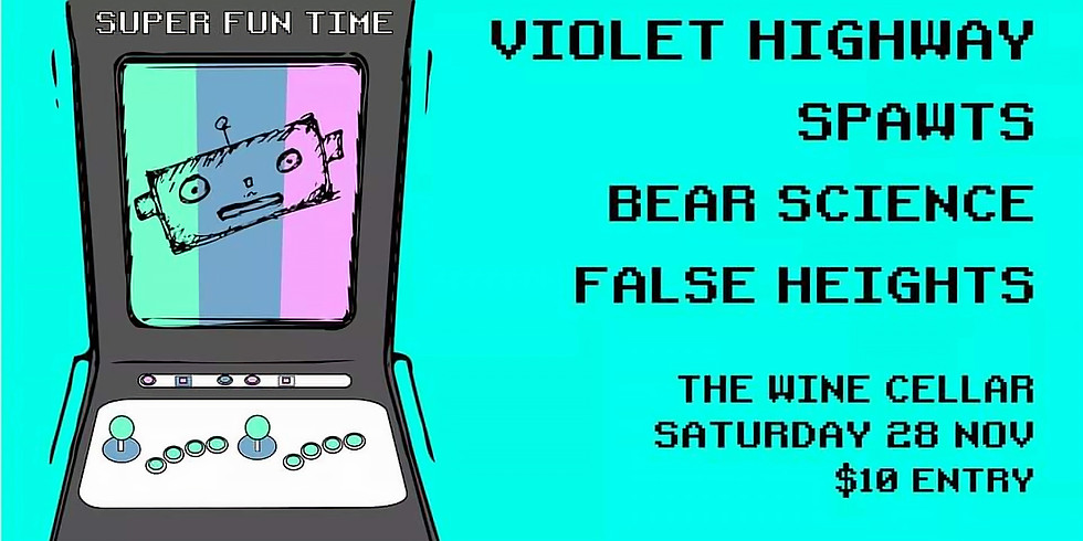 Violet Highway // False Heights (Taupo) // Spawts // Bear Science