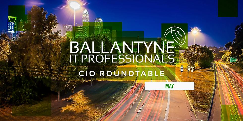 Ballantyne IT Professionals CIO Roundtable - May