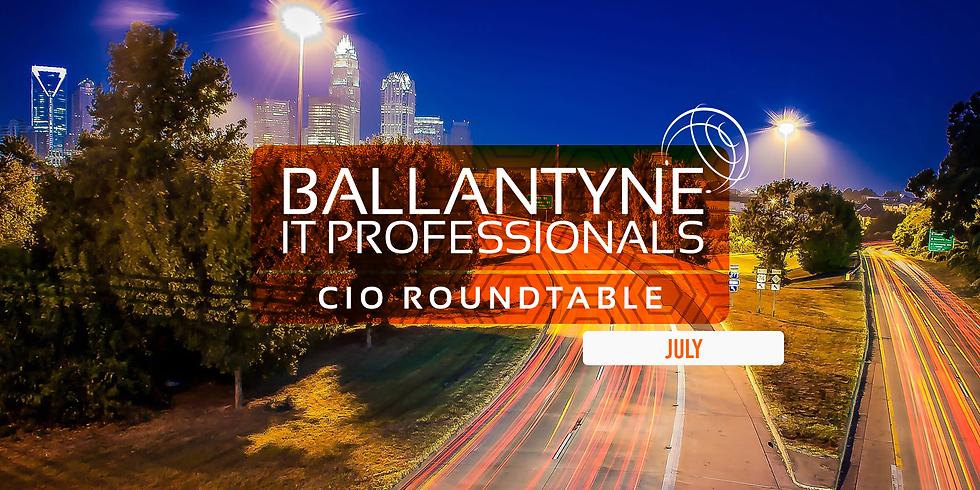 Ballantyne IT Professionals CIO Roundtable - July