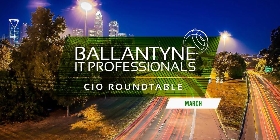 Ballantyne IT Professionals CIO Roundtable - March