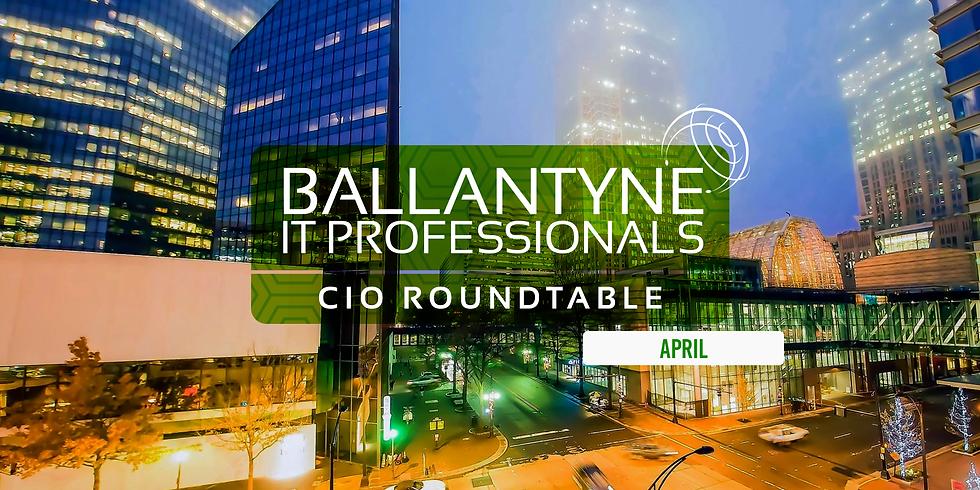 Ballantyne IT Professionals CIO Roundtable - April
