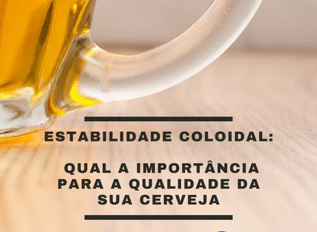 Estabilidade Coloidal: qual a importância para a qualidade da sua cerveja?