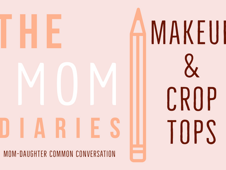 Mom Diaries: Makeup and Crop tops