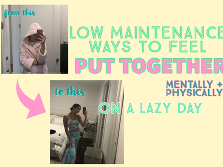 12 Low Maintenance Ways To Feel Put Together On A Lazy Day!