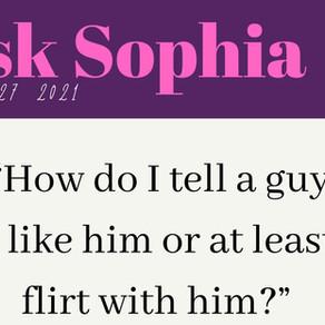 "Ask Sophia: ""How Do I Flirt And Tell A Guy I Like Him"""