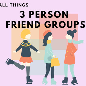 3 Person Friend Groups
