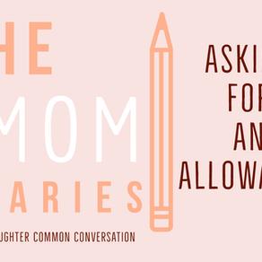 Mom Diaries: Money + Asking For An Allowance