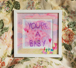 YOU'RE A BABY