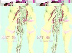 EAT ME|BURY ME