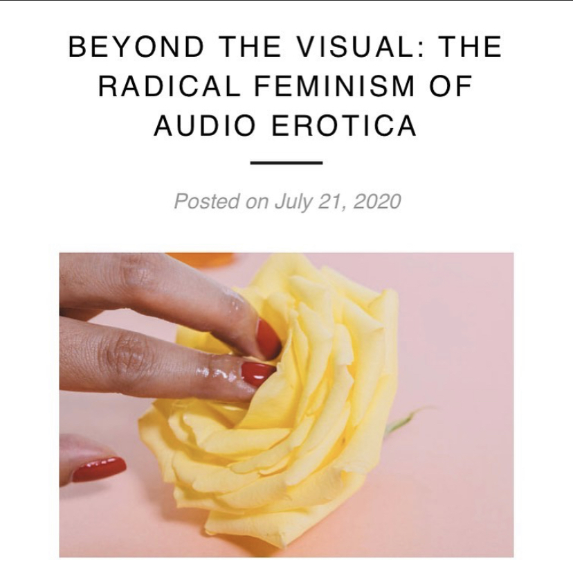 BEYOND THE VISUAL: THE RADICAL FEMINISM OF AUDIO EROTICA