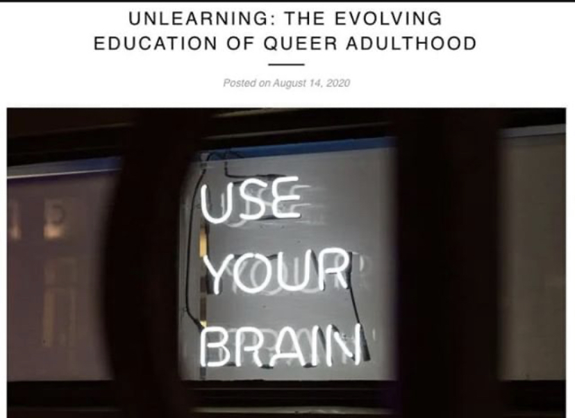 UNLEARNING: THE EVOLVING EDUCATION OF QUEER ADULTHOOD