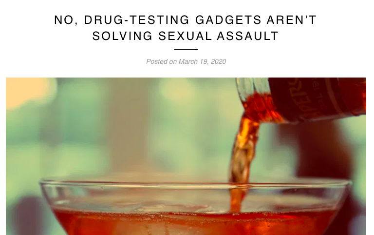 NO, DRUG-TESTING GADGETS AREN'T SOLVING SEXUAL ASSAULT