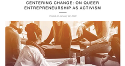 CENTERING CHANGE: ON QUEER ENTREPRENEURSHIP AS ACTIVISM
