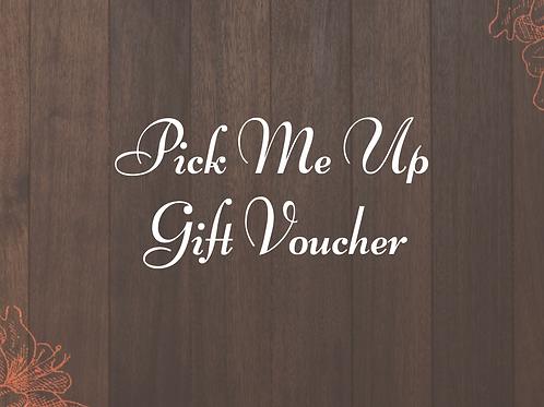 Pick Me Up Gift Voucher