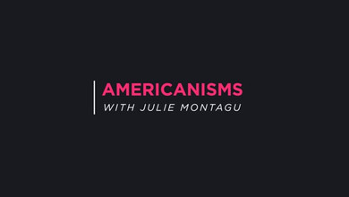 Americanisms with Julie Montague