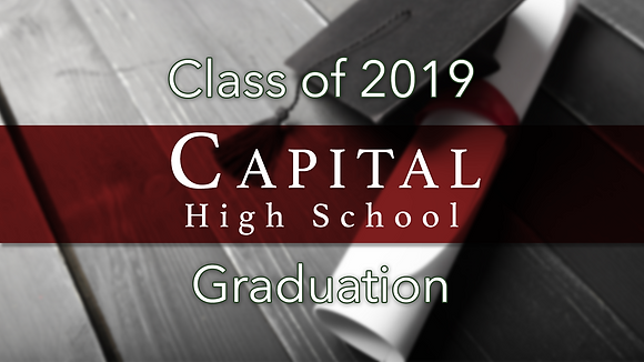 Capital High School 2019 Graduation