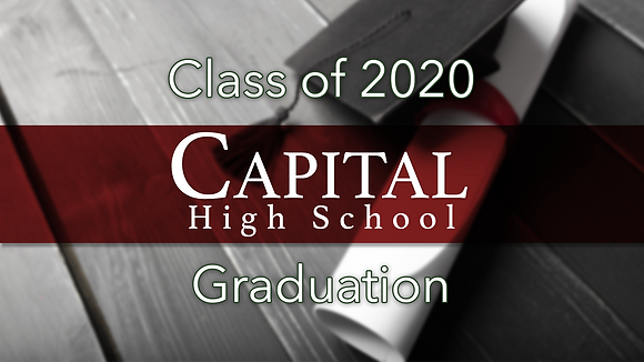 Capital High School 2020 Graduation