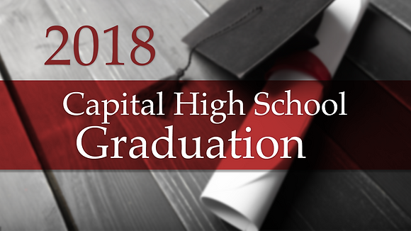 Capital High School 2018 Graduation