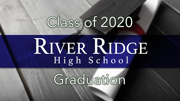 River Ridge High School 2020 Graduation