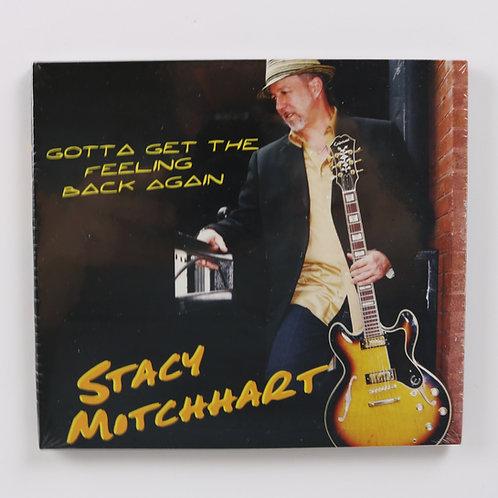 "STACY MITCHHART CD ""GOTTA GET THE FEELING BACK AGAIN"""
