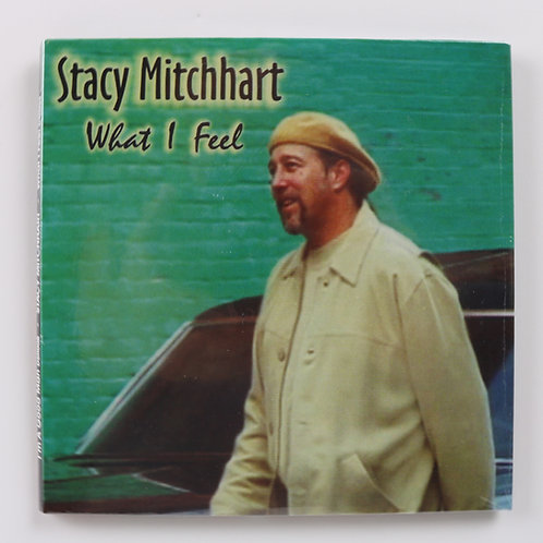 "STACY MITCHHART DBL.CD ""WHAT I FEEL"" & ""I'M A GOOD MAN"