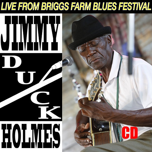 "Jimmy ""Duck"" Holmes - Live From Briggs Farm Blues Festival - CD"
