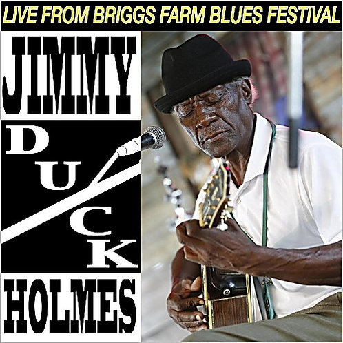 "Jimmy ""Duck"" Holmes - Live From Briggs Farm Blues Festival"