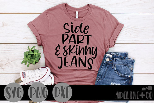 Side part and skinny jeans, SVG, funny
